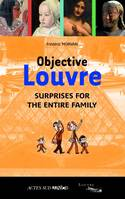2, Objective Louvre, surprises for the entire family