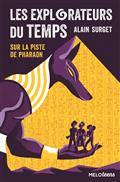 Les Explorateurs Du Temps Tome 1 - Sur La Piste De Pharaon