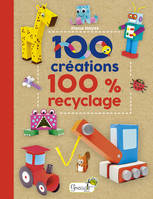 100 CREATIONS 100 % RECYCLAGE