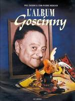 L'Album Goscinny, [textes inédits, introuvables, BD cultes, pages d'anthologies]