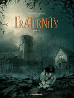 1, Fraternity - Tome 1 - Livre 1/2