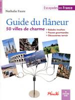 Guide du flâneur, escapades en France