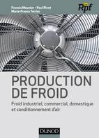 Production de froid - Froid industriel, commercial, domestique et conditionnement d'air, Froid industriel commercial, domestique et conditionnement d'air