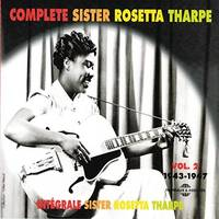 COMPLETE SISTER ROSETTA THARPE VOLUME 2 1943 1947 DOUBLE CD AUDIO