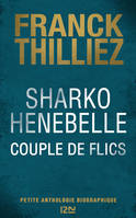 Sharko / Henebelle, couple de flics, Petite anthologie biographique