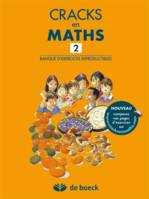 CRACKS EN MATHS  - BANQUE D'EXERCICES REPRODUCTIBLES