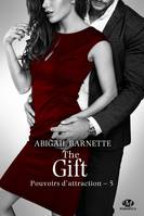 The Gift, Pouvoirs d'attraction, T5