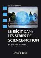 Le récit dans les séries de science-fiction - De Star Trek à X-Files, De Star Trek à X-Files