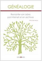GENEALOGIE: Remonter son arbre par Internet et en archives