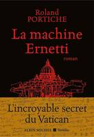 La machine Ernetti / l'incroyable secret du Vatican