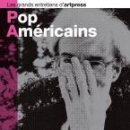 Pop Americains - Les grands entretiens d'artpress