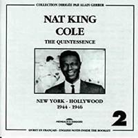 Nat King Cole The Quintessence New York Hollywood 1944 1946 Coffret Double Cd Audio