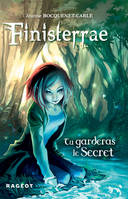 Finisterrae : Tu garderas le secret, Tome 1