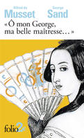 O mon George, ma belle maîtresse... / lettres, Lettres