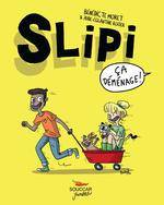 SLIPI CA DEMENAGE Tome 1