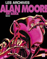 Alan Moore - Les archives - Skizz