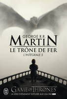 Game of thrones, L'INTEGRALE - LE TRONE DE FER - T05