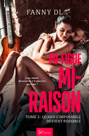 Mi-figue Mi-raison - tome 3, Quand l'impossible devient possible
