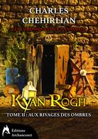 Kyan Rogh, Tome 2: Aux Rivages des Ombres