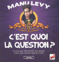 C'est quoi la question ?