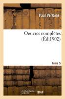 Oeuvres complètes T. 5