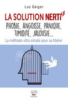 La solution NERTI - phobie, angoisse, panique, timidité, jalousie…
