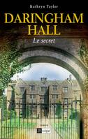 Daringham Hall #2, Le secret