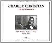 Charlie Christian The Quintessence New York Los Angeles 1939 1941 Coffret Double Cd Audio