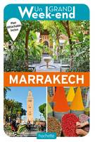 Guide Un Grand Week-end à Marrakech