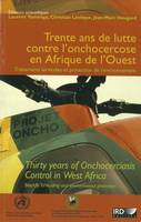 Trente ans de lutte contre l'onchocercose en Afrique de l'Ouest. Traitements larvicides et protection de l'environnement, Thirty years de onchocerciasis control in West Africa. Blackfly larviciding and environmental protection