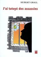 J'ai tutoyé des assassins