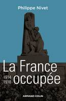 La France occupée 1914-1918
