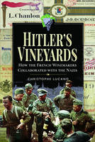 Hitler's Vineyards (Anglais), How the French Winemakers Collaborated with the Nazis