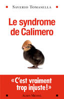 Le Syndrome de Calimero, Derrière la plainte,un sentimet d'injustice