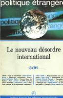 POLITIQUE ETRANGERE. LE NOUVEAU DESORDRE INTERNATIONAL. 3/91.
