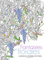 Fantaisies florales - 60 dessins à colorier