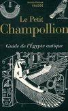 Le petit Champollion, guide de l'Égypte antique