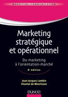 Marketing stratégique et opérationnel - 8e éd., Du marketing à l'orientation-marché