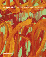 Cy Twombly Late Paintings 2003-2011