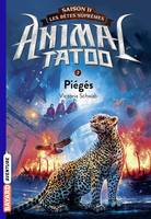 Animal tatoo / Piégés, Piégés