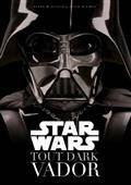 Star Wars, Tout Dark Vador