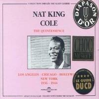 NAT KING COLE THE QUINTESSENCE LOS ANGELES CHICAGO HOLLYWOOD NEW YORK 1936 1944 COFFRET DOUBLE CD