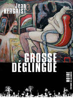 Grosse déglingue