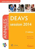 DEAVS session 2014 : Annales corrigees 3e edition, session 2014