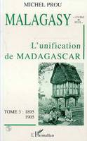 Malagasy., Tome III, L'unification de Madagascar, Malagasy, Tome 3 - 1895-1905