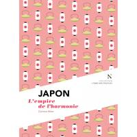 Japon / l'empire de l'harmonie