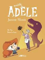 Mortelle Adèle, Tome 16, Jurassic Mamie