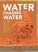 WATER CHASING WATER /ANGLAIS