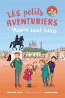 Les petits aventuriers Tome 3 - Mission saint IrEnEe