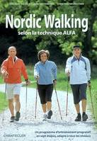 NORDIC WALKING SELON LA TECHNIQUE ALFA, selon la technique ALFA